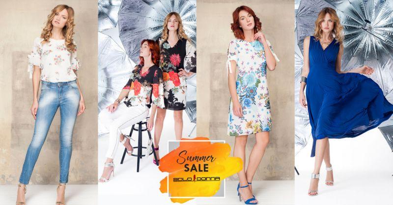 Offerta collezione estate 2018 saldi estivi per donne a Taranto - Solo Donna